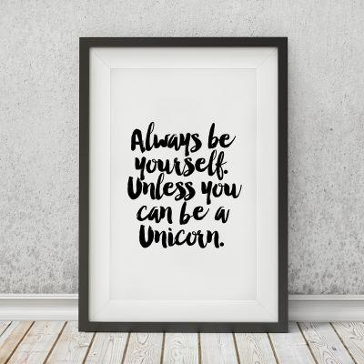 Eenhorn cadeaus - Always Be Yourself Unless... Poster van MottosPrint