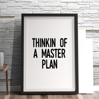 Poster - Thinkin Of A Master Plan poster van MottosPrint