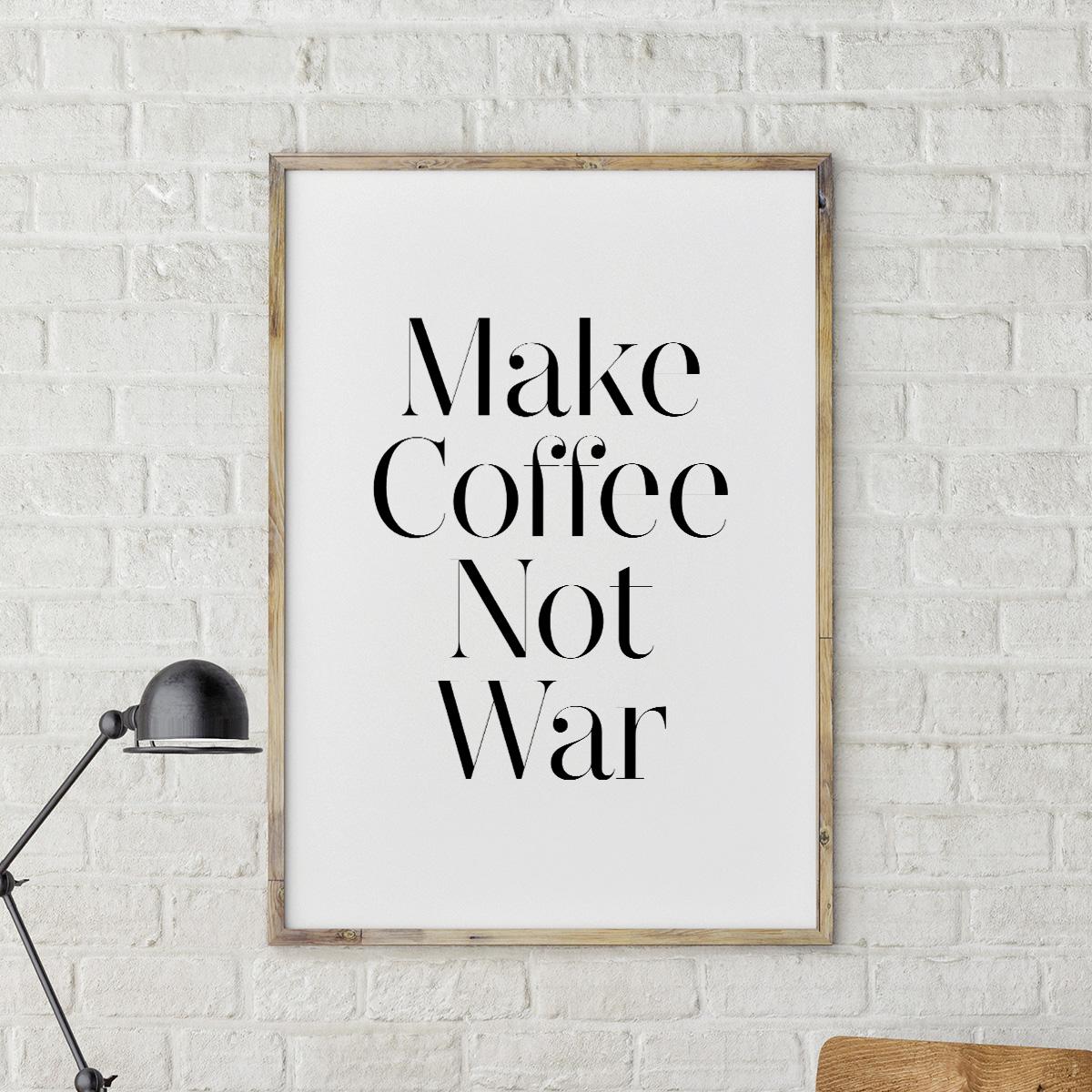 Make Coffee Not War poster van MottosPrint